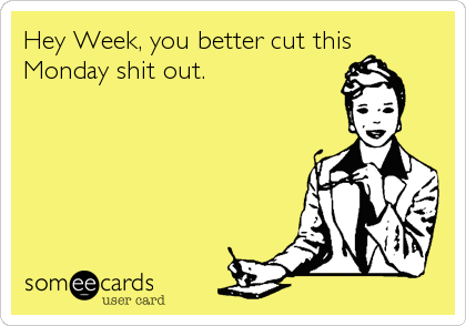 Hey Week, you better cut this