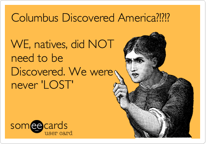 Columbus Discovered America%3F!%3F!%3F 