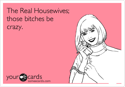 The Real Housewives;