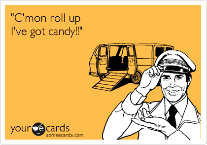 """C'mon roll up