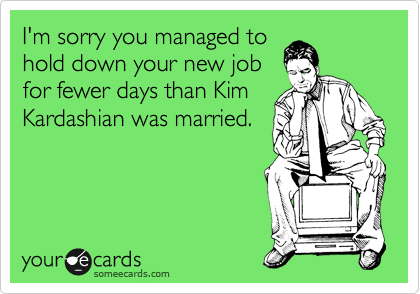 I'm sorry you managed to