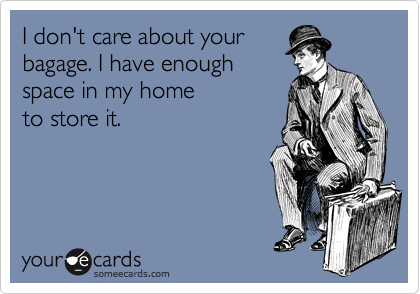 I don't care about your