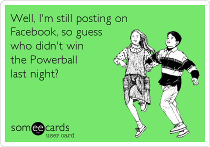 Well, I'm still posting on 