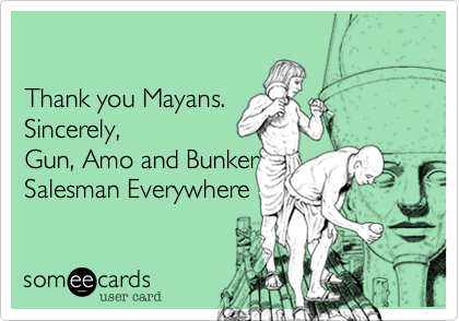 Thank you Mayans. 