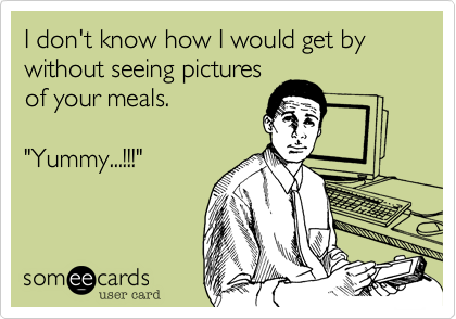 I don't know how I would get by without seeing pictures