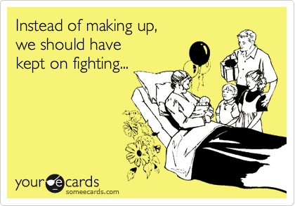 Instead of making up, 