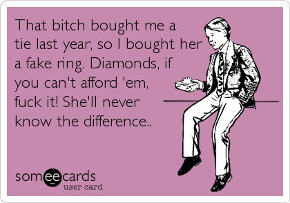 That bitch bought me a