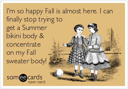 I'm so happy Fall is almost here. I can finally stop trying to get a Summer bikini body & concentrate on my Fall sweater body!