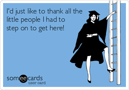 I'd just like to thank all the little people I had to step on to get here!