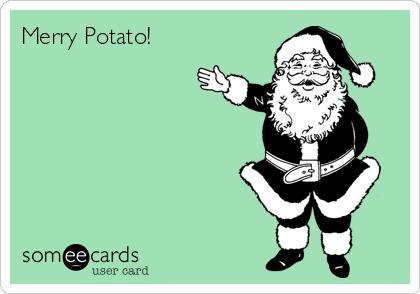 Merry Potato!