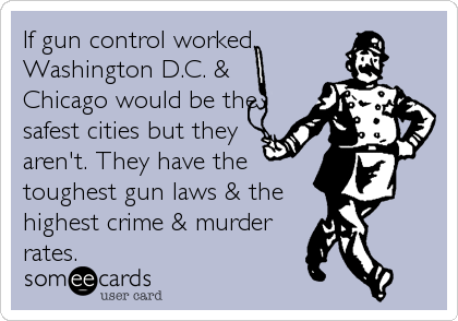 If gun control worked, Washington D.C. & Chicago would be the safest cities but they aren't. They have the toughest gun laws & the high