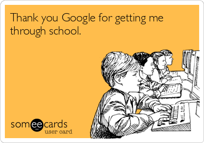 Thank you Google for getting me through school.