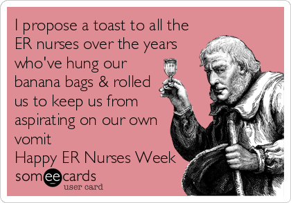 I Propose A Toast To All The Er Nurses Over The Years Whove Hung