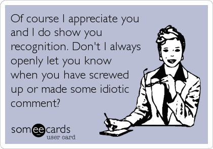 Of course I appreciate you