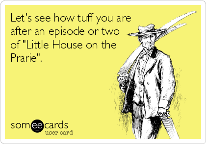 Let's see how tuff you are