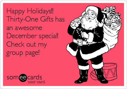 Happy Holidays!! Thirty-One Gifts has an awesome December special! Check out my group page!