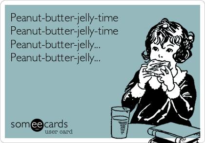 Peanut-butter-jelly-time Peanut-butter-jelly-time Peanut-butter-jelly... Peanut-butter-jelly...