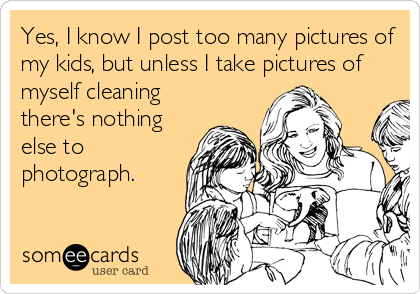 Yes, I know I post too many pictures of my kids, but unless I take pictures of myself cleaning there's nothing else to photograph.
