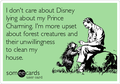 MjAxMy01YmVmODYyMzI3ZTEyNzlk i don't care about disney lying about my prince charming i'm more