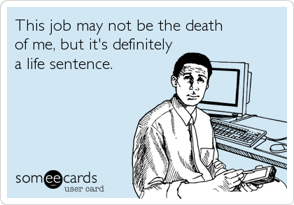 This job may not be the death