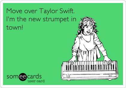 Move over Taylor Swift. I'm the new strumpet in town!