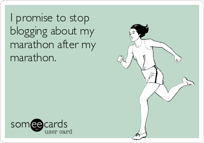 I promise to stop blogging about my marathon after my marathon.