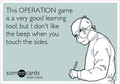 This OPERATION game is a very good learning tool, but I don't like the beep when you touch the sides.