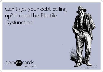Can't get your debt ceiling up? It could be Electile Dysfunction!