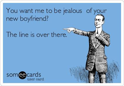 your new boyfriend