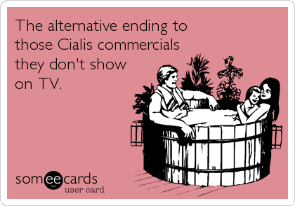 The alternative ending to those Cialis commercials they don't show on TV.