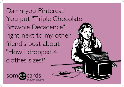 Damn you Pinterest!
