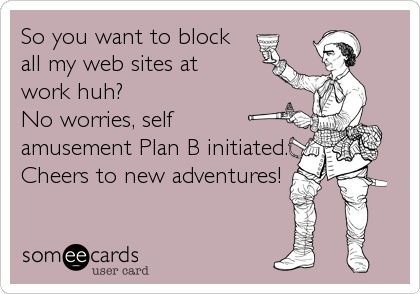 So you want to block