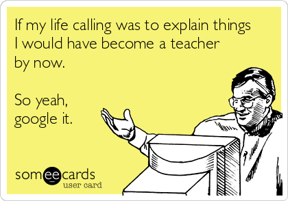 If my life calling was to explain things I would have become a teacher by now.   So yeah, google it.