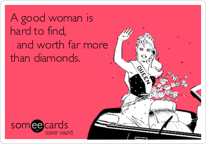 Good women are hard to find