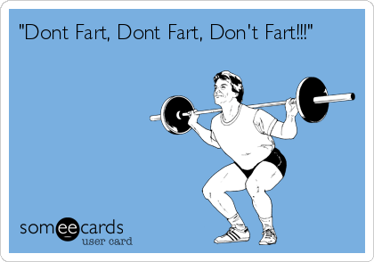 """Dont Fart, Dont Fart, Don't Fart!!!"""