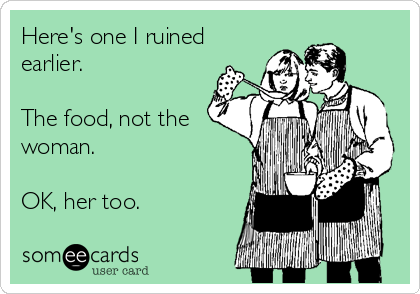 Here's one I ruined earlier.  The food, not the woman.  OK, her too.