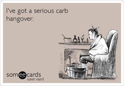 I've got a serious carbhangover.