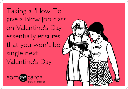 Taking a how to give a blow job class on valentines day taking a how to give a blow job class on valentines day essentially ccuart Images