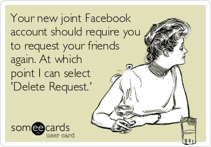 Your new joint Facebook account should require you to request your friends again. At which point I can select 'Delete Request.'