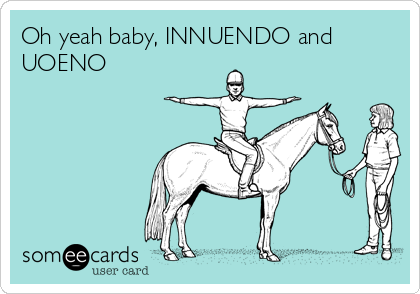 Oh yeah baby, INNUENDO and UOENO