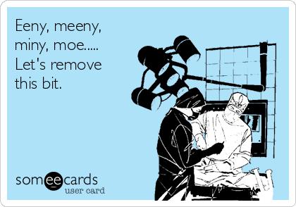 Eeny, meeny, miny, moe..... Let's remove this bit.