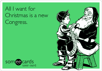 All I want for Christmas is a new Congress.