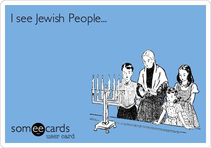 I see Jewish People...