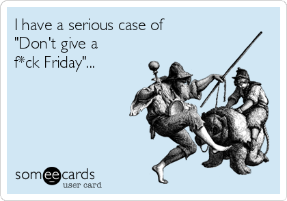 I have a serious case of 