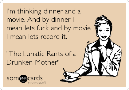 I'm thinking dinner and a