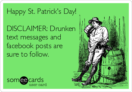 MjAxMy0wODk0OGVlNTIwZTAyYTJm happy st patrick's day! disclaimer drunken text messages and
