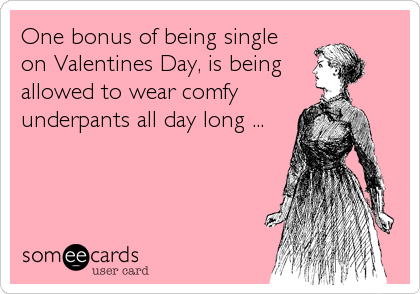 One bonus of being single