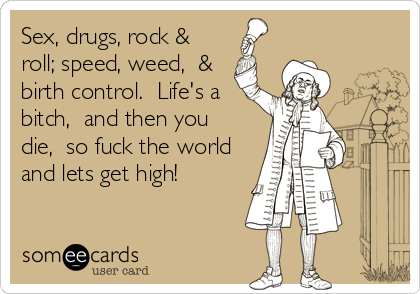 Sex, drugs, rock &