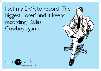 I set my DVR to record 'The Biggest Loser' and it keeps recording Dallas Cowboys games.