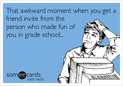 That awkward moment when you get a 